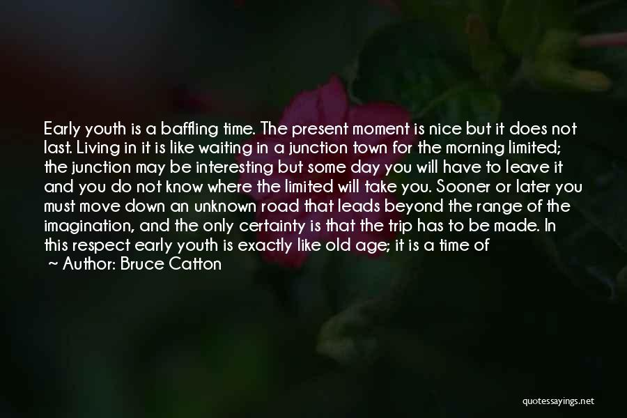 Living To An Old Age Quotes By Bruce Catton