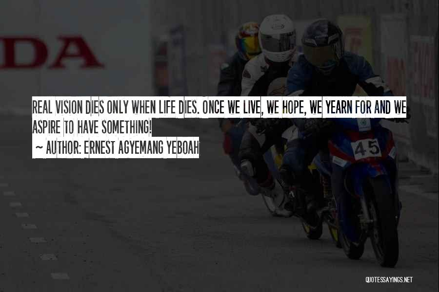 Living To An Old Age Quotes By Ernest Agyemang Yeboah
