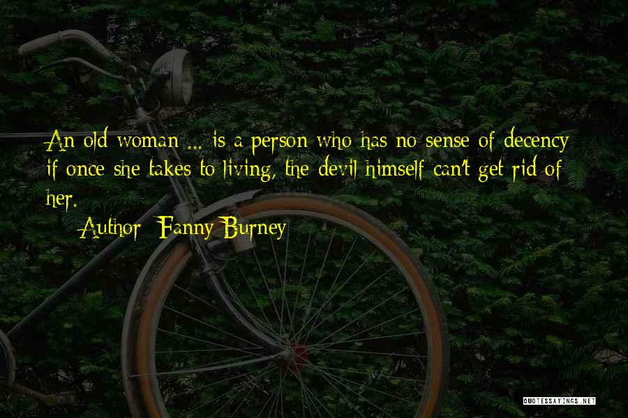 Living To An Old Age Quotes By Fanny Burney