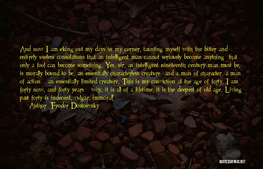 Living To An Old Age Quotes By Fyodor Dostoevsky