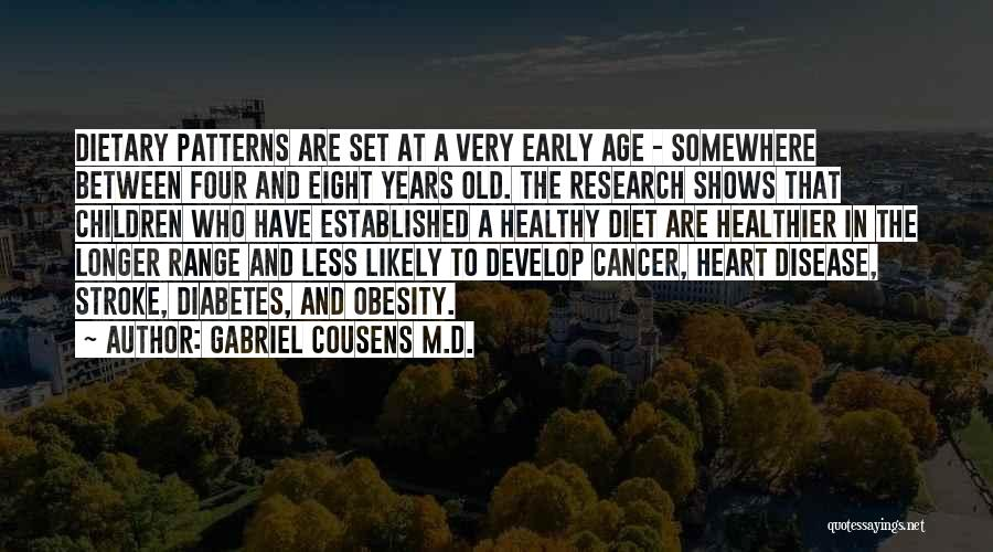 Living To An Old Age Quotes By Gabriel Cousens M.D.