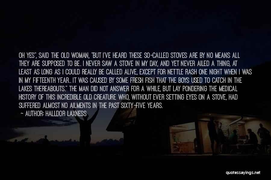 Living To An Old Age Quotes By Halldor Laxness