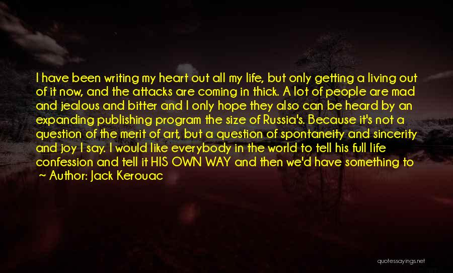 Living To An Old Age Quotes By Jack Kerouac
