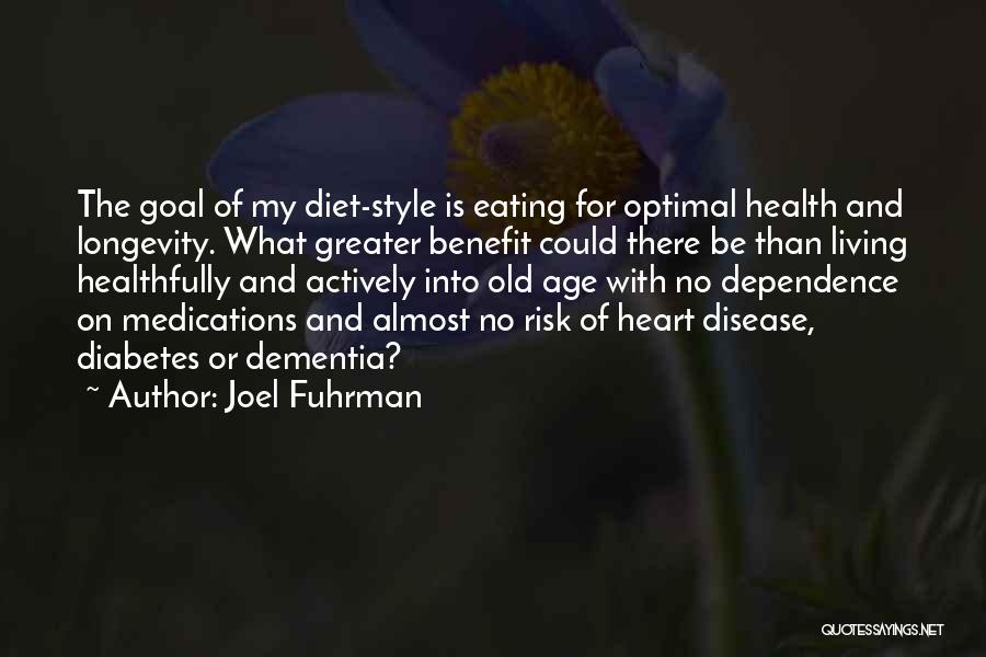 Living To An Old Age Quotes By Joel Fuhrman