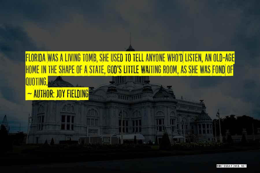 Living To An Old Age Quotes By Joy Fielding