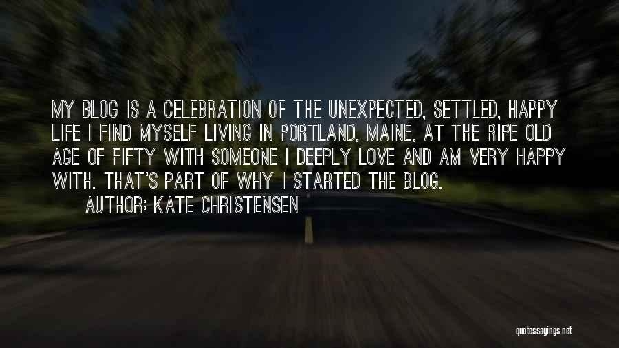 Living To An Old Age Quotes By Kate Christensen