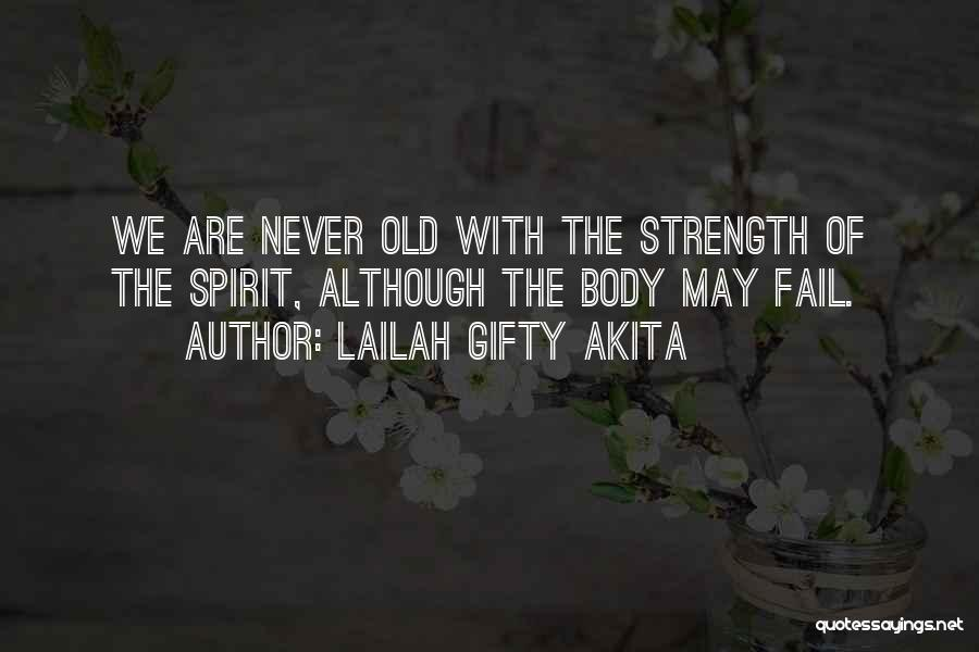 Living To An Old Age Quotes By Lailah Gifty Akita