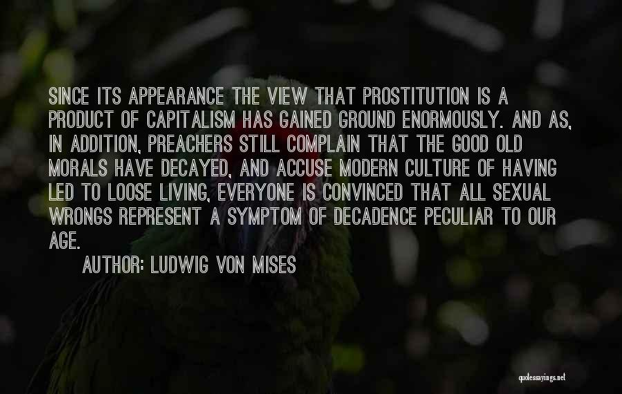 Living To An Old Age Quotes By Ludwig Von Mises