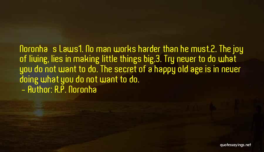 Living To An Old Age Quotes By R.P. Noronha