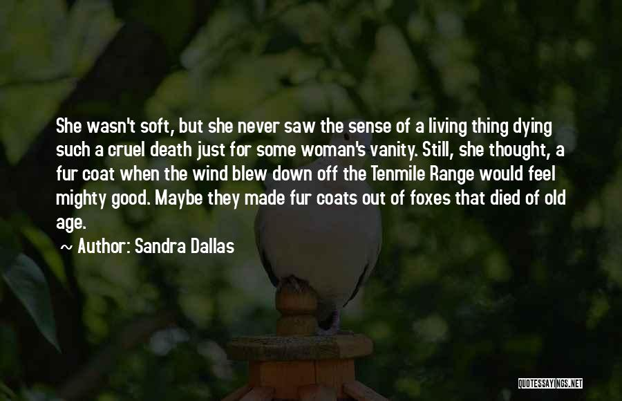 Living To An Old Age Quotes By Sandra Dallas