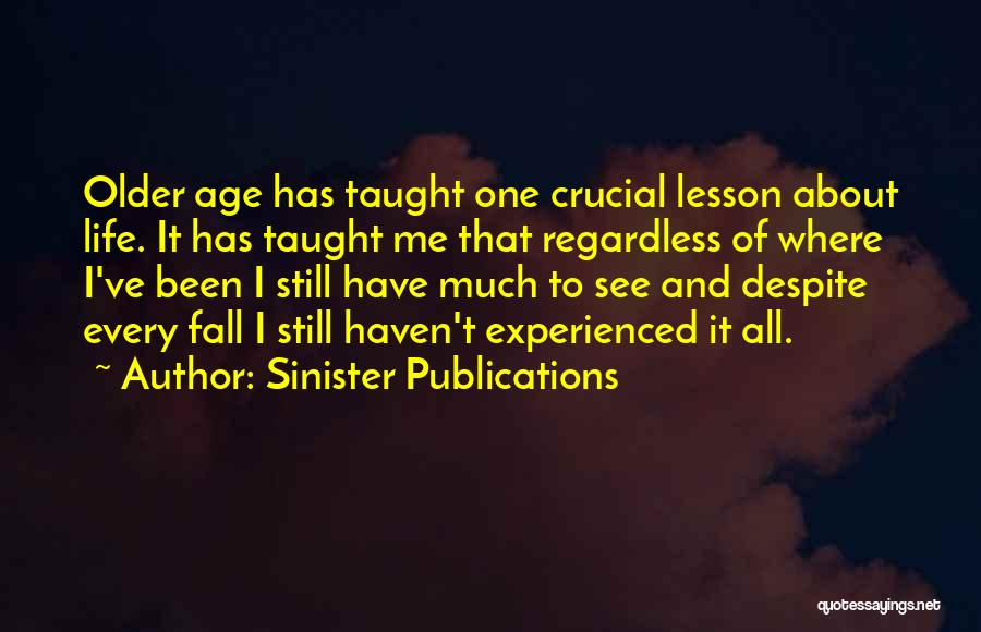 Living To An Old Age Quotes By Sinister Publications