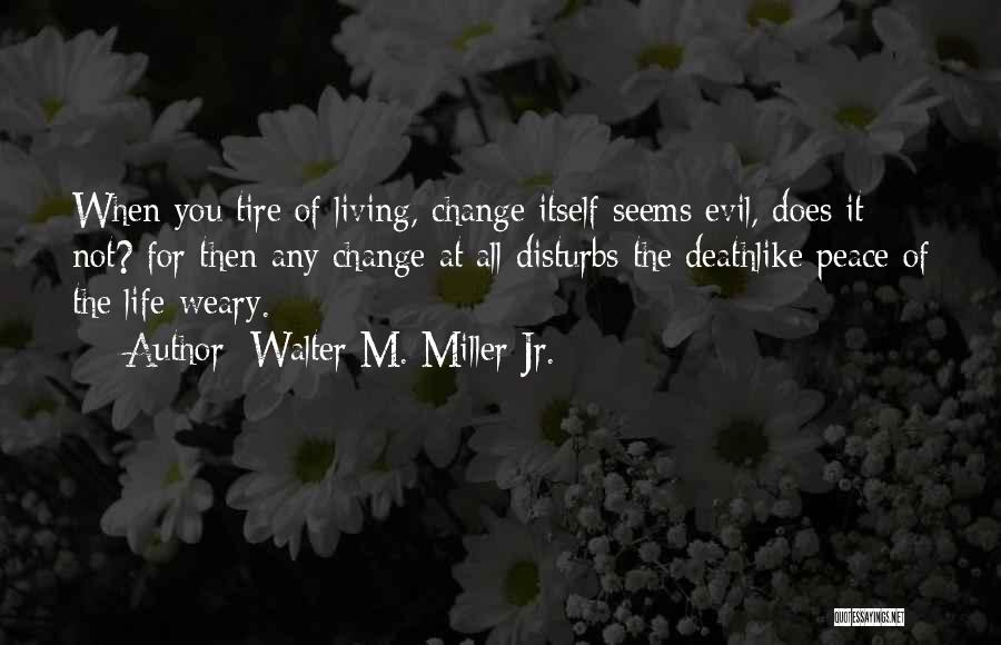 Living To An Old Age Quotes By Walter M. Miller Jr.