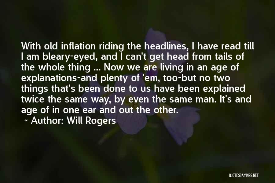 Living To An Old Age Quotes By Will Rogers