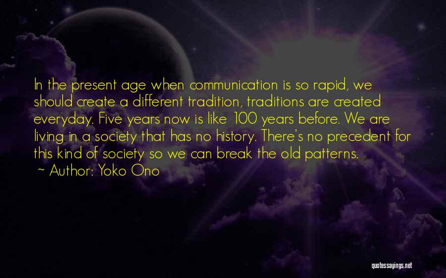 Living To An Old Age Quotes By Yoko Ono