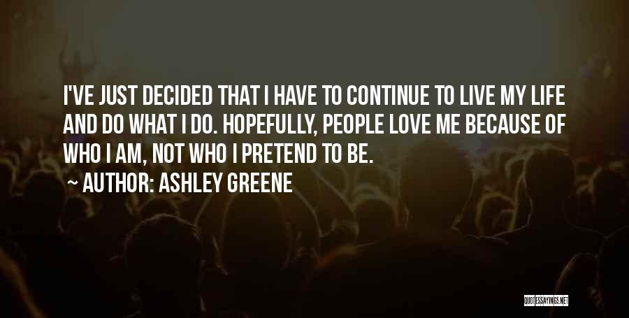 Living To Love Quotes By Ashley Greene