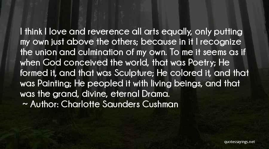 Living To Love Quotes By Charlotte Saunders Cushman