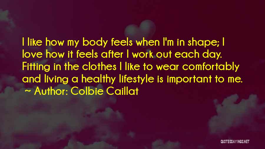 Living To Love Quotes By Colbie Caillat