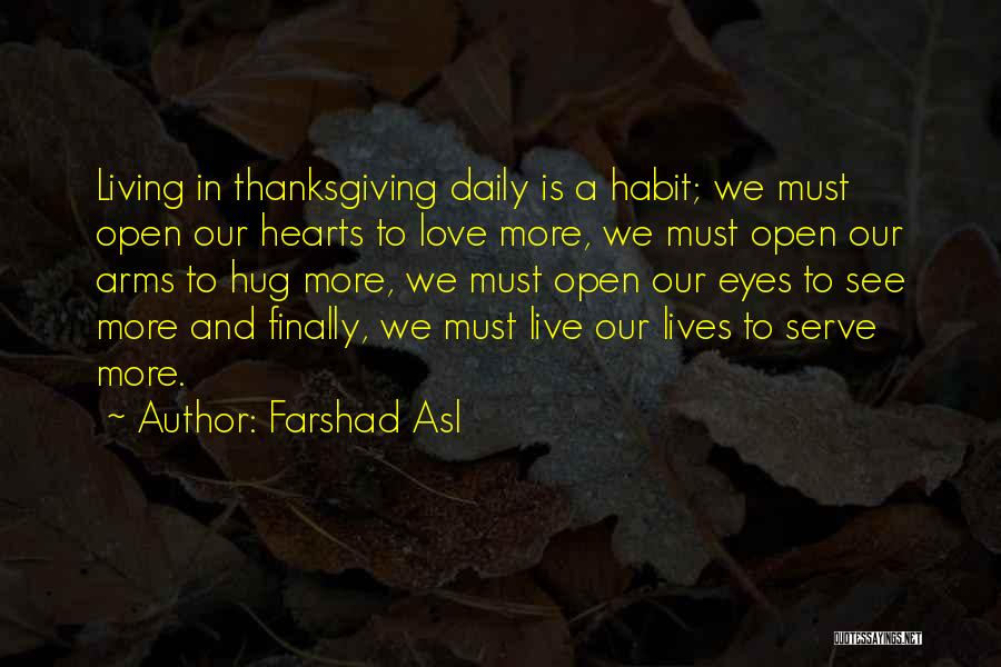 Living To Love Quotes By Farshad Asl
