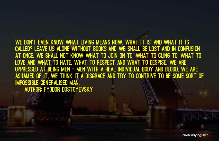 Living To Love Quotes By Fyodor Dostoyevsky