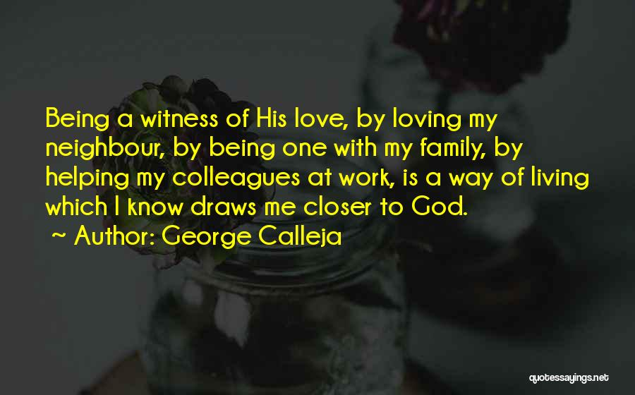 Living To Love Quotes By George Calleja