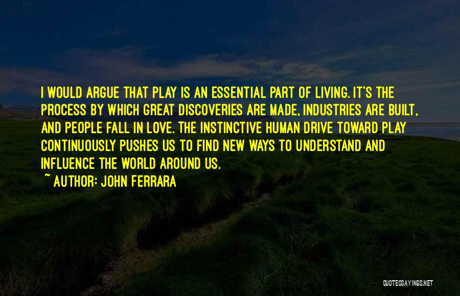 Living To Love Quotes By John Ferrara