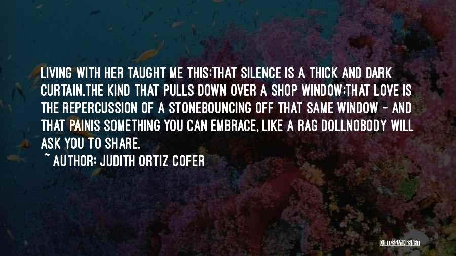 Living To Love Quotes By Judith Ortiz Cofer