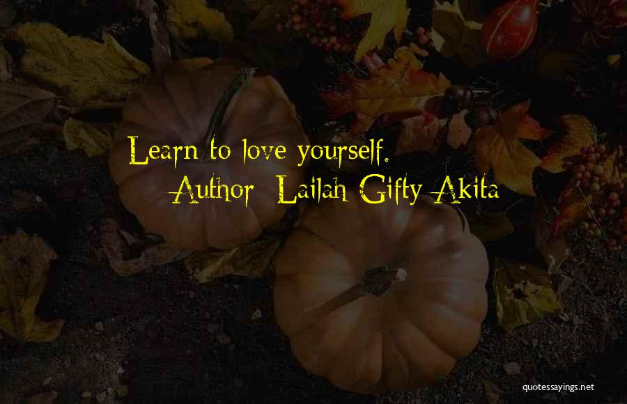 Living To Love Quotes By Lailah Gifty Akita