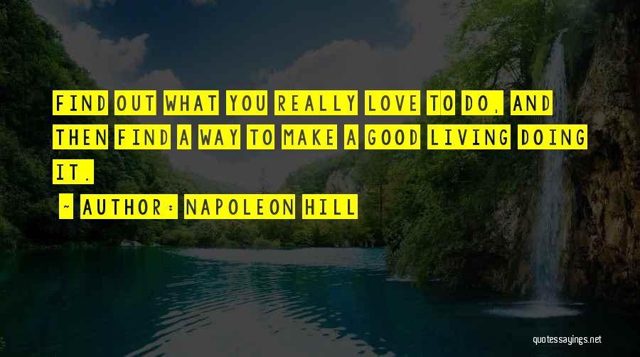 Living To Love Quotes By Napoleon Hill