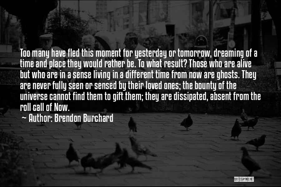 Living While You're Alive Quotes By Brendon Burchard