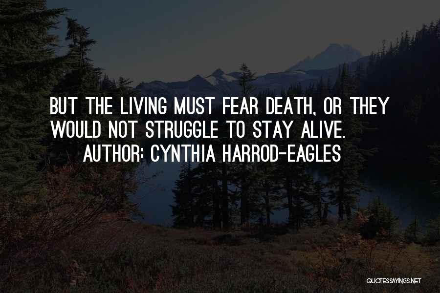 Living While You're Alive Quotes By Cynthia Harrod-Eagles