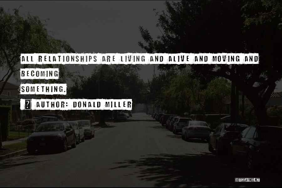 Living While You're Alive Quotes By Donald Miller