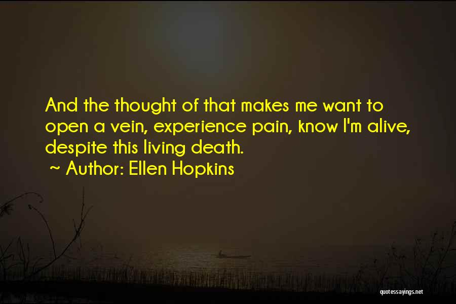 Living While You're Alive Quotes By Ellen Hopkins