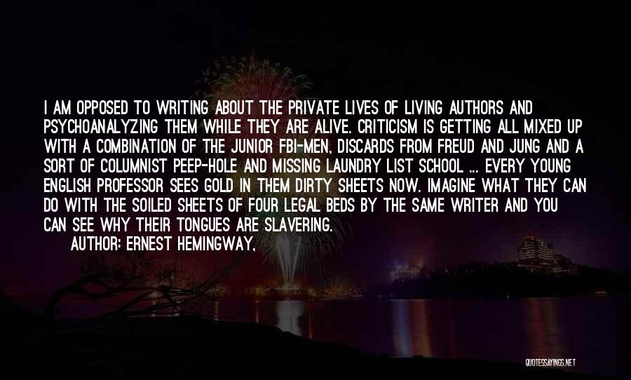 Living While You're Alive Quotes By Ernest Hemingway,