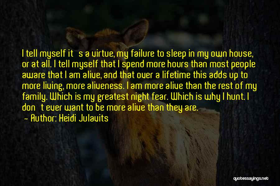 Living While You're Alive Quotes By Heidi Julavits