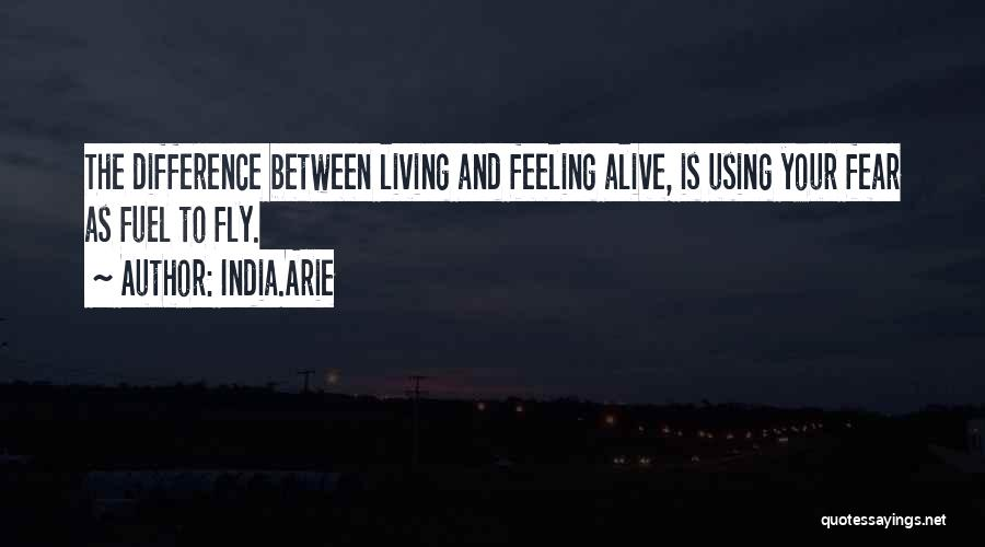 Living While You're Alive Quotes By India.Arie