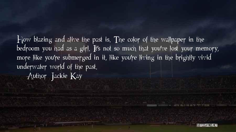 Living While You're Alive Quotes By Jackie Kay