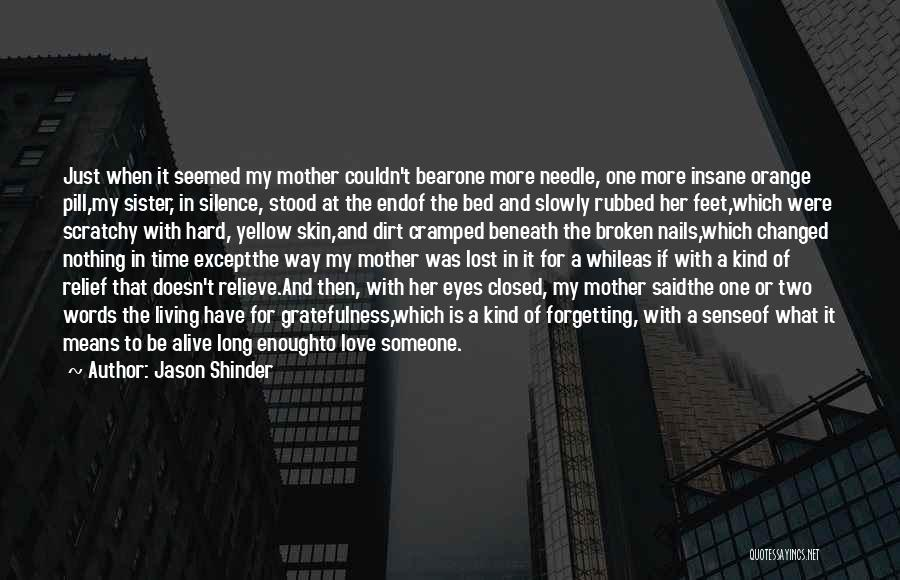 Living While You're Alive Quotes By Jason Shinder