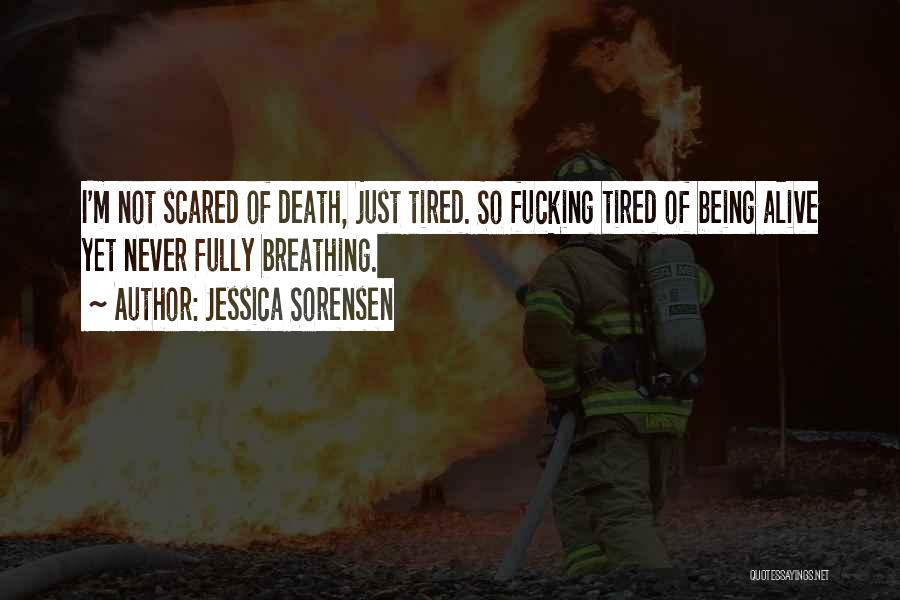 Living While You're Alive Quotes By Jessica Sorensen