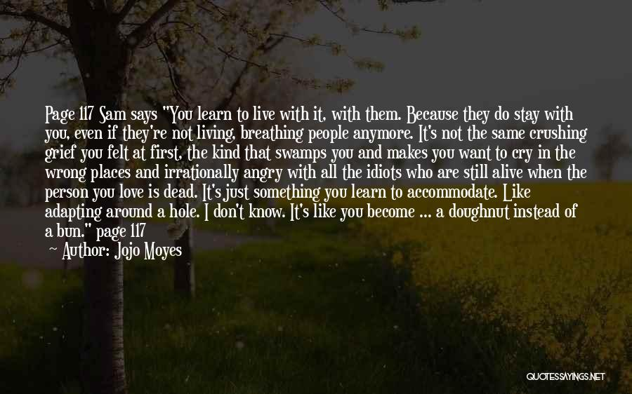 Living While You're Alive Quotes By Jojo Moyes