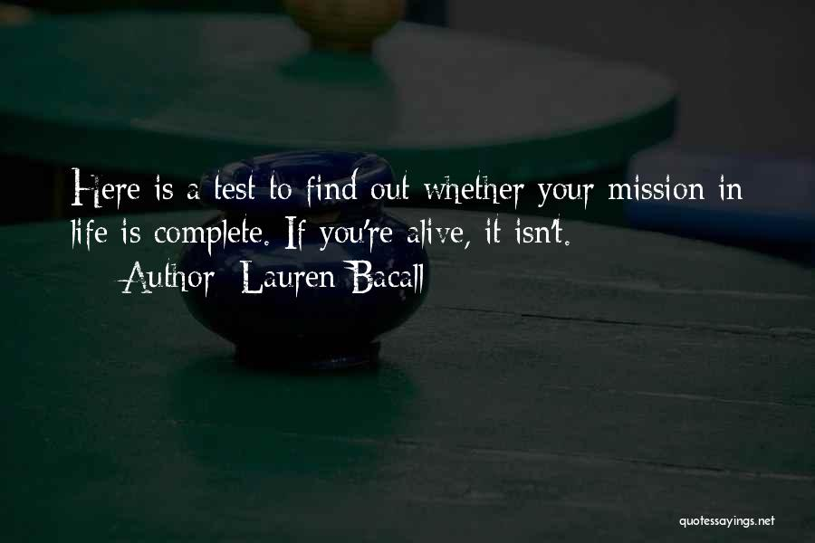 Living While You're Alive Quotes By Lauren Bacall