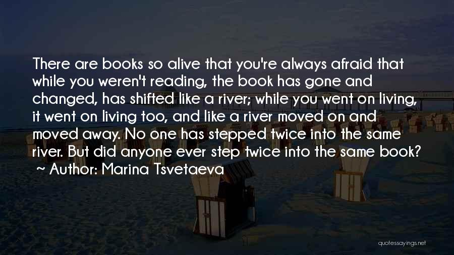 Living While You're Alive Quotes By Marina Tsvetaeva