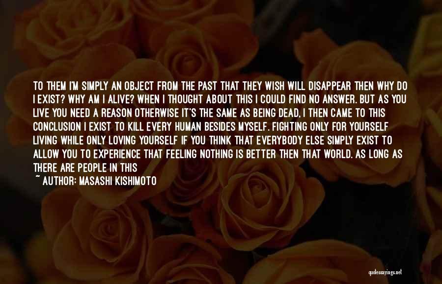 Living While You're Alive Quotes By Masashi Kishimoto