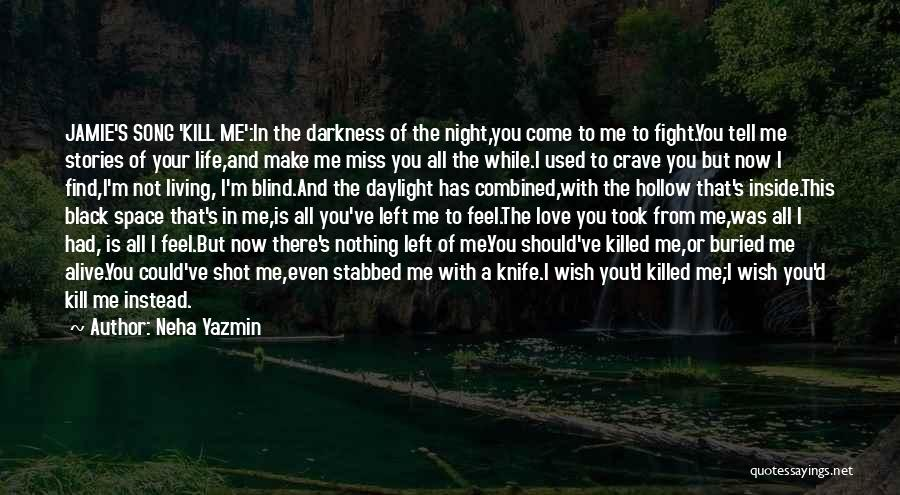 Living While You're Alive Quotes By Neha Yazmin
