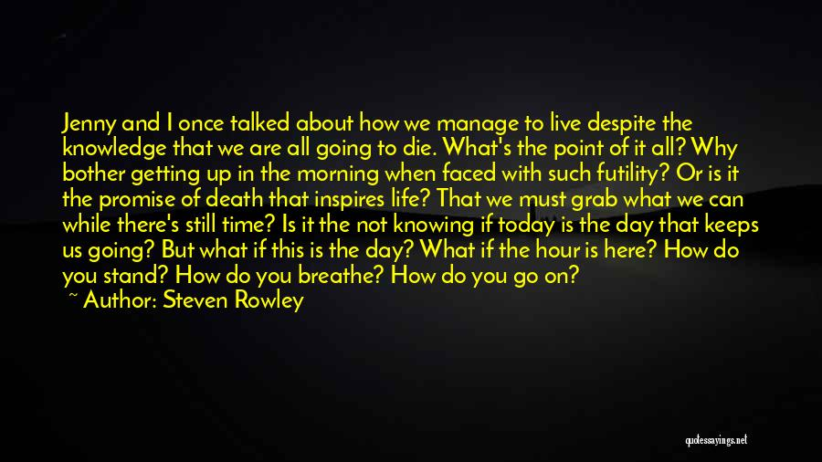 Living While You're Alive Quotes By Steven Rowley