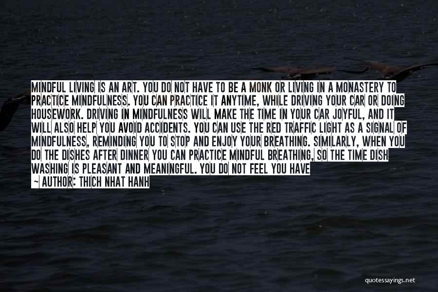 Living While You're Alive Quotes By Thich Nhat Hanh
