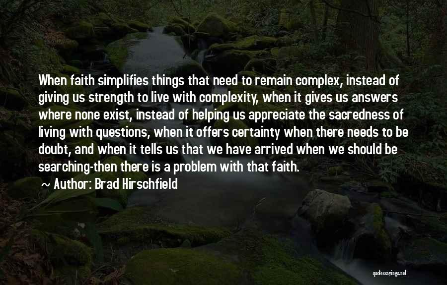 Living With Complexity Quotes By Brad Hirschfield
