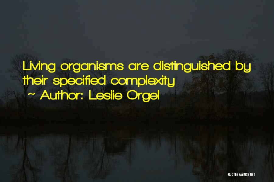 Living With Complexity Quotes By Leslie Orgel