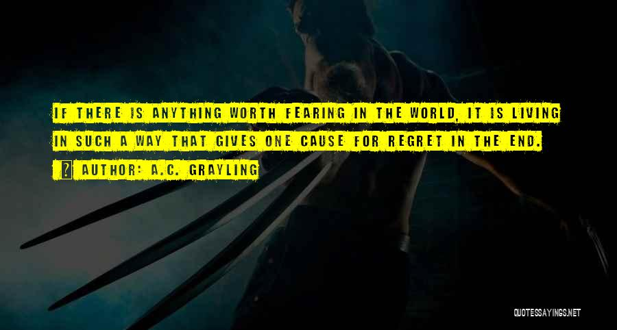 Living Without Regret Quotes By A.C. Grayling