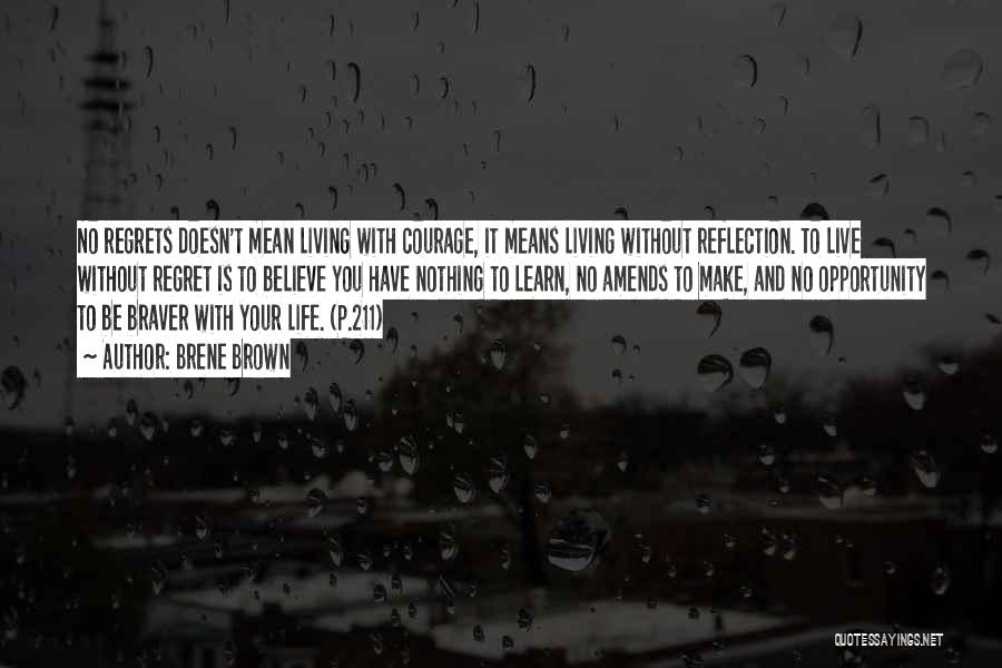 Living Without Regret Quotes By Brene Brown