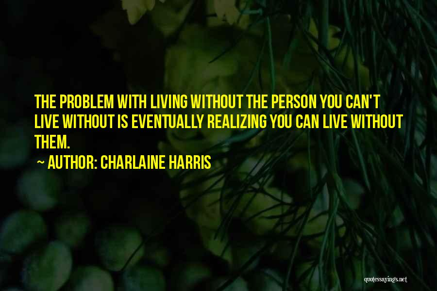 Living Without Regret Quotes By Charlaine Harris